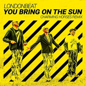 LONDONBEAT - YOU BRING ON THE SUN (CHARMING HORSES REMIX)
